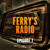 Ferry's Radio Episode 7
