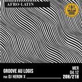GROOVE AU LOGIS - #6 - 100% LATIN - 06/12/2019 - RADIODY10.COM