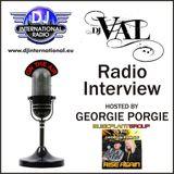 DJ VAL Interview hosted by Georgie Porgie on DJ International Radio.