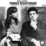 French Discotheque #12 Virus d'indifférence by Black Samurai