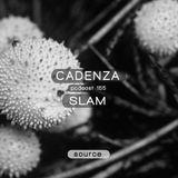 Cadenza Podcast | 155 - Slam (Source)