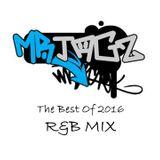 The Best Of 2016 - R&B Mix - Mr Jagz