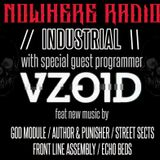 Nowhere Radio Industrial Special feat guest programmer VZOID
