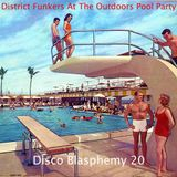 Disco Blasphemy 020 - District Funkers At The Outdoors Pool Party