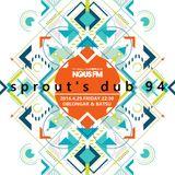 NOUS FM Podcast - sprout's dub 94 (Oblongar & Batsu) - 29 April 2016