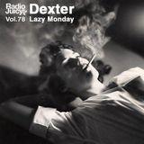 Radio Juicy Vol. 78 (Lazy Monday by Dexter)
