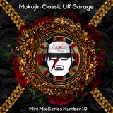 Mokujin - Classic UK Garage Mini Mix 10 2015