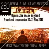 MOST WANTED THE GLOBAL SERIES EPISODE 280 recorded from WE ARE FSTVL2015 DESEVILLE (limeradio.gr)