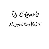 Dj Edgar's Reggaeton Vol.1