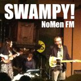 NoMen FM#107 - Swampy, Southern Trash!