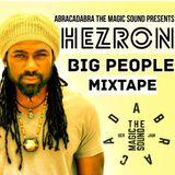 HEZRON BIG PEOPLE MIXTAPE BY ABRACADABRA SOUND