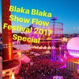 Blaka Blaka Show Flow Festival Special 2017 Mix