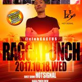 18.OCT.2017 RAGGA PUNCH @CLUB CACTUS MUSIC BY HOT SIGNAL