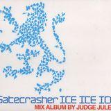 Judge Jules - Gatecrasher ICE ICE ICE 2008