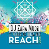 Zara Moon Reach Festival Mix- 21 years of Ibiza