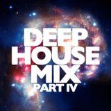 Deep House Part IV