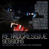 Retrogressive Sessions 8 - The Harder They Progress