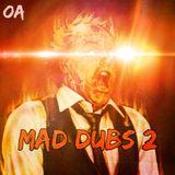 OA MAD DUBS 2 [Dubstep & Riddim Mix]