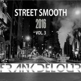 Street Smooth 2016 Volume 3