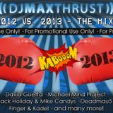 DJ Max Thrust - 2012 vs. 2013 - The Mix!