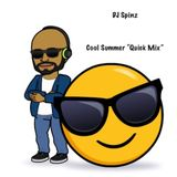 """DJ Spinz Cool Summer """"Quick Mix"""""""