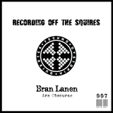RECORDING OFF THE SQUIRES: Bran Lanen (ROTS007)