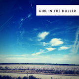Girl In The Holler Episode #3