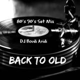 Back To Old - 80s 90s Mix By DJ Boudi Aridi