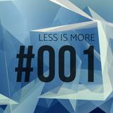 Less Is More #001 - Hic Et Nunc