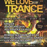 Robbie Seed b2b Next DJ live @ We Love Trance CE 015 (Oko Miasta Katowice 04-07-15)