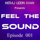 Meraj Uddin Khan Pres. Feel The Sound Episode - 001