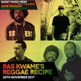 #ReggaeRecipe - 20/11/17 (Reggae / Dancehall / Bass / Bashment / Afrobeats)