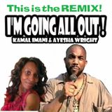 I'm Going All Out! Dance House Music Mix feat KamalSupreme and Ayesha Wright