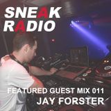 SNEAK Radio 011: Jay Forster