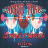 Cardio Tunes Vol.1 - Dj Make iT Happen x JayCobz
