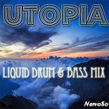"""UTOPIA"" Liquid Drum n' Bass MIX"
