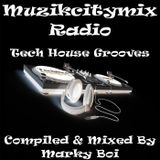 Marky Boi - Muzikcitymix Radio - Tech House Grooves