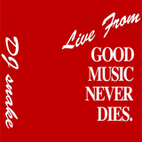 """Live from """"Good Music Never Dies."""""""