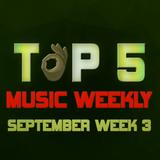 Top 5 Music Weekly September Week 3 || 2018