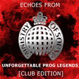 Echoes from Ministry of Sound [Unforgettable Prog Legends]