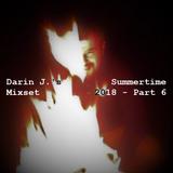 Darin J.'s Summertime Mixset 2018 [Part 6]