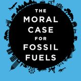 Show 1406 The Moral Case for Fossil Fuels. Prager, Glenn Beck and Alex Epstein