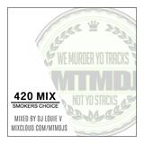 DJ Louie V - 420 Mix (Smokers Choice) Hip-Hop/Rap