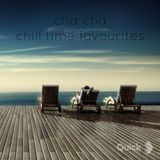 cha-cha - chill time favourites