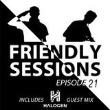 2F Friendly Sessions, Ep. 21 (Includes Halogen Guest Mix)