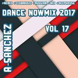 A-Sanchez – Dance NowMix 2017 vol 17