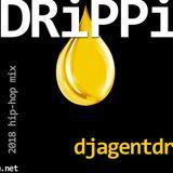 Drippin 2018 Hip Hop by Dj Agent Dre