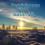 HEADPHONES & BASS 19 (BASS TO DARK) LIVE MIX 07/12/2017 D&B