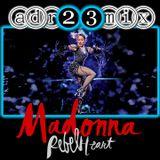 MADONNA - Rebel Heart - TRIBUTE CLUB MIX 1 (adr23mix) Special DJs Editions
