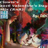 Clowie's 2016 Valentine's Day Mix (RnB) (02.04.16)